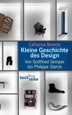 Kleine Geschichte des Design von Berents,  Catharina