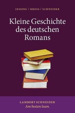 Kleine Geschichte des deutschen Romans von Jeßing,  Benedikt, Kress,  Karin, Schneider,  Jost