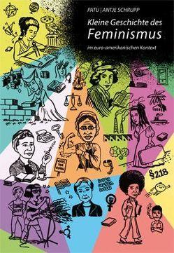 Kleine Geschichte des Feminismus von Patu, Schrupp,  Antje