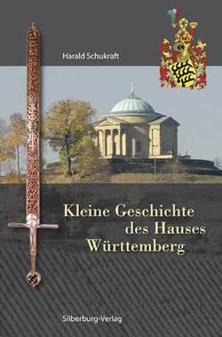 Kleine Geschichte des Hauses Württemberg von Schukraft,  Harald