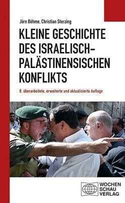 Kleine Geschichte des israelisch-palästinensischen Konflikts von Böhme,  Jörn, Sterzing,  Christian