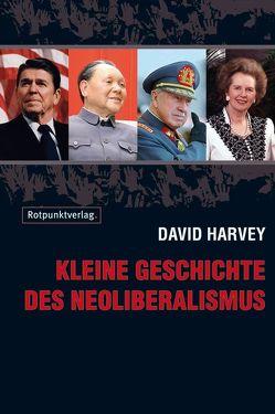 Kleine Geschichte des Neoliberalismus von Harvey,  David