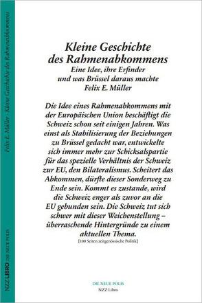Kleine Geschichte des Rahmenabkommens von Calmy-Rey,  Micheline, Müller,  Felix E.