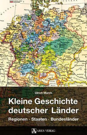 Kleine Geschichte deutscher Länder von March,  Ulrich