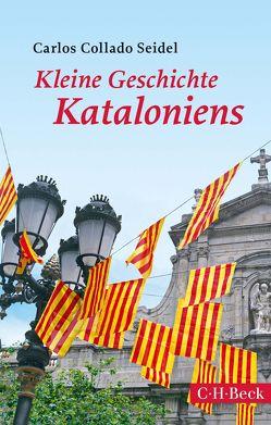 Kleine Geschichte Kataloniens von Collado Seidel,  Carlos