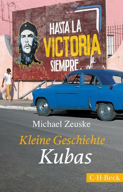 Kleine Geschichte Kubas von Zeuske,  Michael