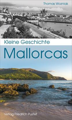 Kleine Geschichte Mallorcas von Wozniak,  Thomas