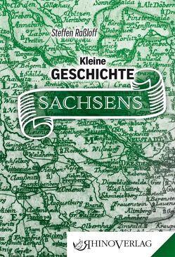 Kleine Geschichte Sachsens von Raßloff,  Steffen