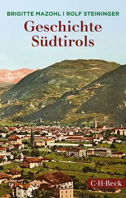 Geschichte Südtirols von Mazohl,  Brigitte, Steiniger,  Rolf
