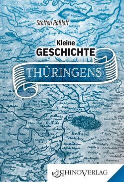 Kleine Geschichte Thüringens von Raßloff,  Steffen
