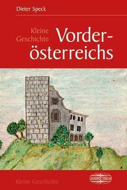 Kleine Geschichte Vorderösterreichs von Speck,  Dieter