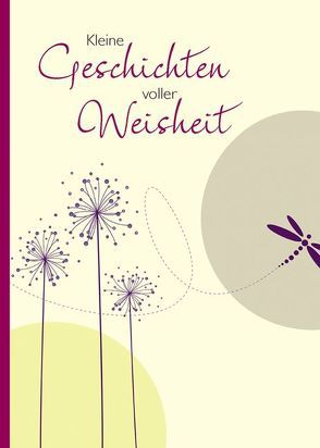 Kleine Geschichten voller Weisheit von Lechleitner,  Norbert