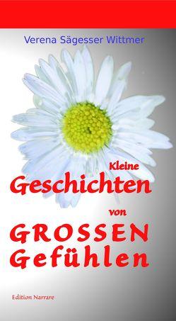 Kleine Geschichten von grossen Gefühlen von Sägesser Wittmer,  Verena