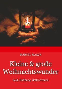 Kleine & große Weihnachtswunder von Maack,  Marcel