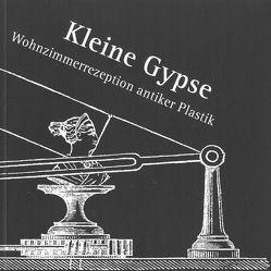 Kleine Gypse von Akinci,  Haluk, Badura,  Matthias, Bischoff,  Christine, Brüchert,  Anke, Korff,  Gottfried, Petersen,  Lars, Schönbrunner,  Sandra