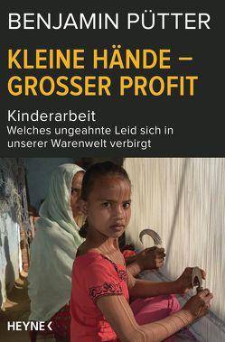 Kleine Hände – großer Profit von Böhm,  Dietmar, Pütter,  Benjamin