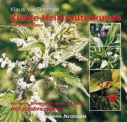 Kleine Heilkräuterkunde für jedermann von Weisskirchen,  Klaus