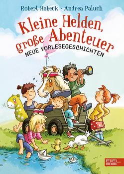 Kleine Helden, große Abenteuer von Habeck,  Robert, Paluch,  Andrea