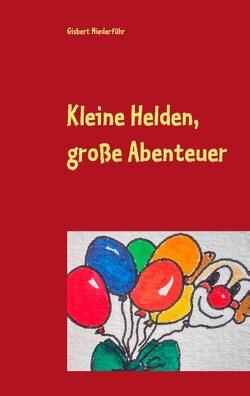 Kleine Helden, große Abenteuer von Niederführ,  Gisbert