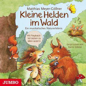 Kleine Helden im Wald von Meyer-Göllner,  Matthias