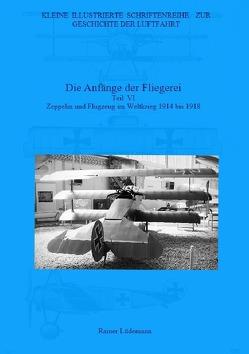 Kleine Illustrierte Schriftenreihe zur Geschichte der Luftfahrt / Die Anfänge der Fliegerei- Teil VI von Lüdemann,  Rainer