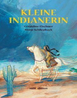 Kleine Indianerin von Elschner,  Géraldine, Schliephack,  Mone