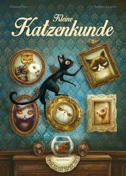 Kleine Katzenkunde von Lacombe,  Benjamin, Perez,  Sébastien