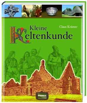 Kleine Keltenkunde von Krämer,  Claus