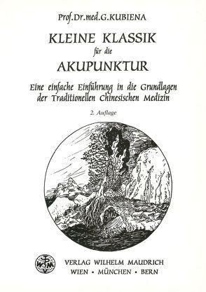 Kleine Klassik für die Akupunktur von Bischko,  Johannes, Kubiena,  Gertrude