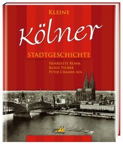 Kleine Kölner Stadtgeschichte von Cramer,  Peter, Ruhm,  Henriette, Teuber,  Klaus