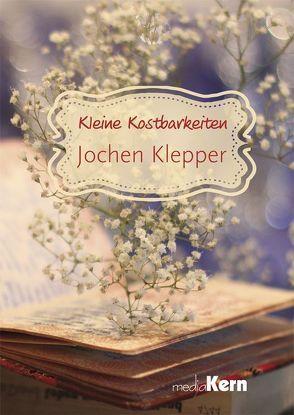 Kleine Kostbarkeiten – Jochen Klepper von Klepper,  Jochen