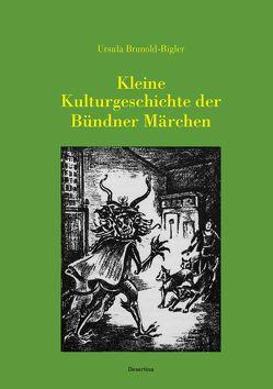 Kleine Kulturgeschichte der Bündner Märchen von Brunold-Bigler,  Ursula
