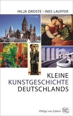 Kleine Kunstgeschichte Deutschlands von Droste,  Hilja, Lauffer,  Ines