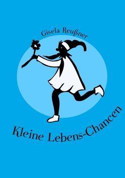 Kleine Lebens-Chancen von Reußner,  Gisela