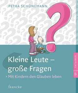 Kleine Leute – große Fragen von Schünemann,  Petra
