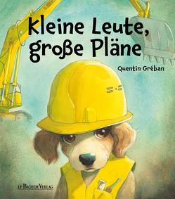 Kleine Leute, große Pläne von Gréban,  Quentin