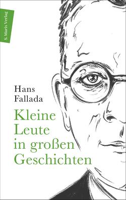 Kleine Leute in großen Geschichten von Fallada,  Hans, Töteberg,  Michael