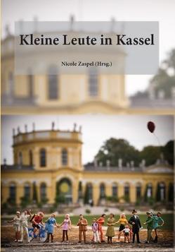 Kleine Leute in Kassel von Zaspel,  Nicole