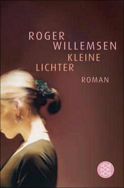 Kleine Lichter von Willemsen,  Roger