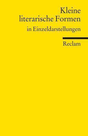 Kleine literarische Formen von Hilzinger,  Sonja, u.a.