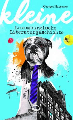 Kleine luxemburgische Literaturgeschichte von Hausemer,  Georges