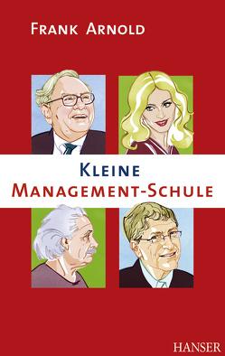 Kleine Management-Schule von Arnold,  Frank