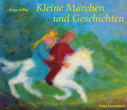Kleine Märchen und Geschichten von Jaffke,  Freya