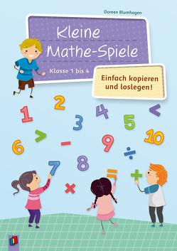 Kleine Mathe-Spiele – einfach kopieren und loslegen von Blumhagen,  Doreen