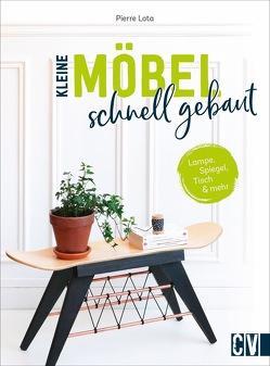 Kleine Möbel schnell gebaut von Korch,  Katrin Dr., Lota,  Pierre