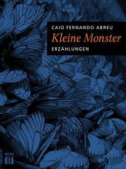 Kleine Monster von Abreu,  Caio Fernando, Gareis,  Marianne, Hilger,  Gerd, Hummitzsch,  Maria, Küppers,  Gaby, Schön,  Gotthardt