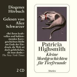 Kleine Mordgeschichten für Tierfreunde von Highsmith,  Patricia, Schwarzer,  Alice, Walz,  Melanie