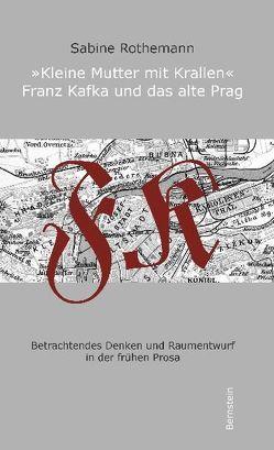Kleine Mutter mit Krallen – Franz Kafka und das alte Prag von Rothemann,  Sabine