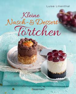 Kleine Nasch- und Desserttörtchen von Lilienthal,  Luise