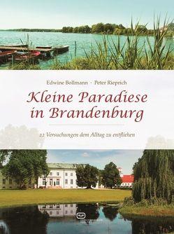 Kleine Paradiese in Brandenburg von Bollmann,  Edwine, Rieprich,  Peter